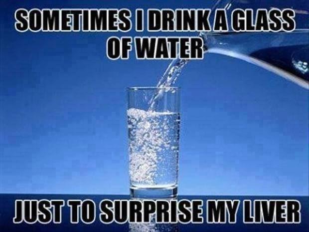 Funny Meme About Drinking Water : Water surprise liver meme memes pinterest live