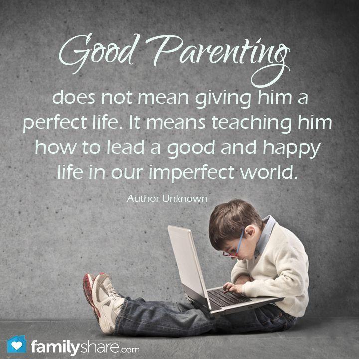 Good Parenting Good Parenting Quotes Good Parenting Parenting Quotes