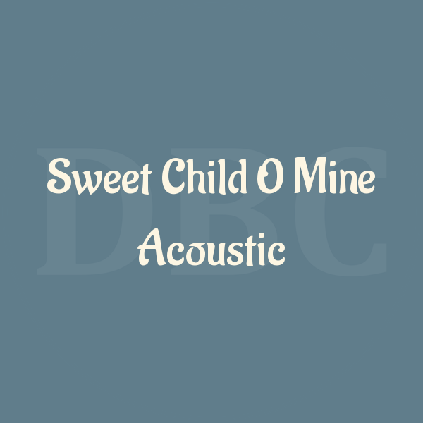 Guitar Chords Sweet Child O Mine Acoustic Guns N Roses Sweet Child O Mine Guitar Chords Guns N Roses