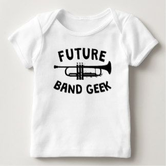 Future Band Geek Baby T-Shirts, Future Band Geek Baby Shirts ...