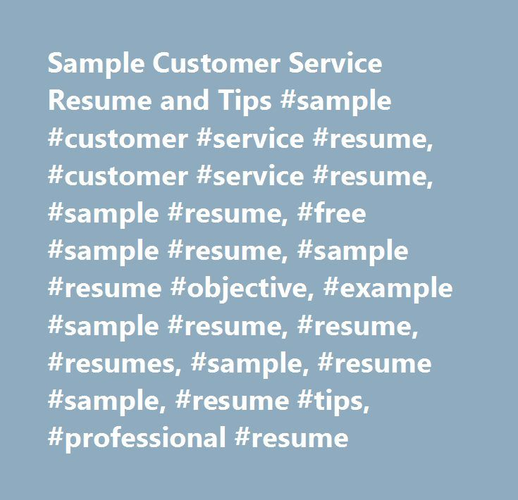 Sample Customer Service Resume and Tips #sample #customer #service - sample customer service resume