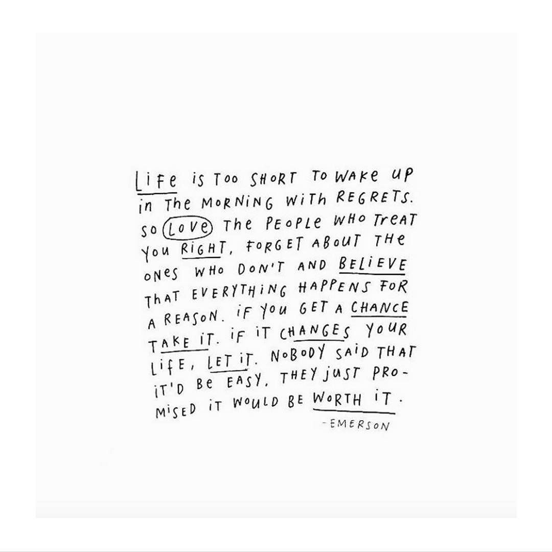 Life Is Too Short To Wake Up In The Morning With Regrets Wisewords