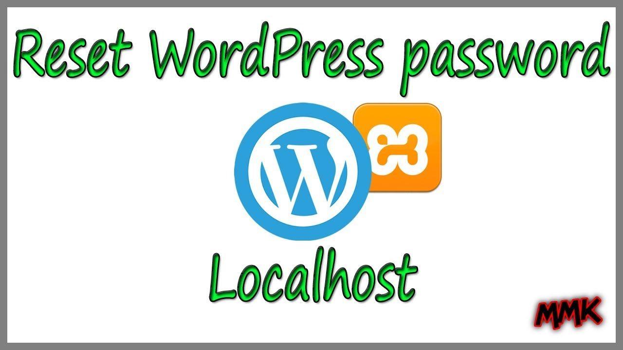 How To Reset Wordpress Password On Localhost Passwords Words Admin Password