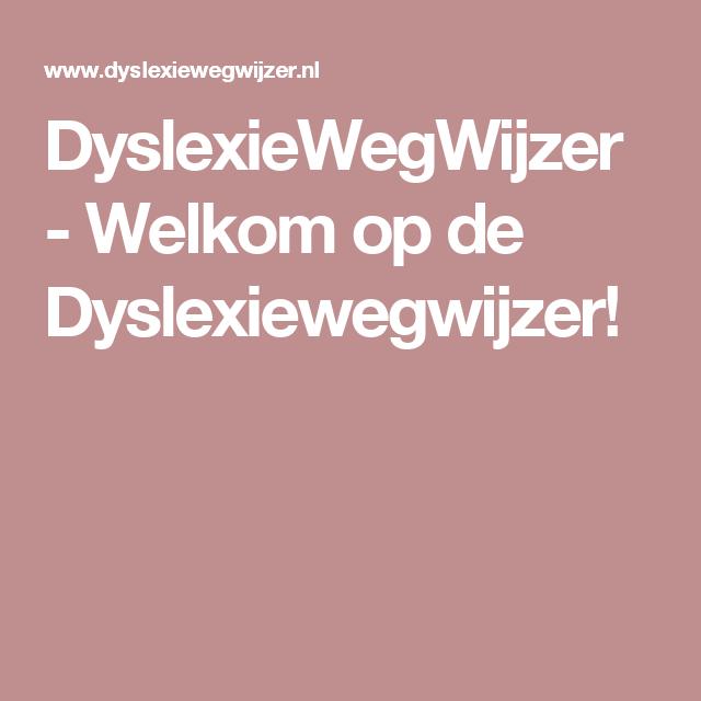 DyslexieWegWijzer - Welkom op de Dyslexiewegwijzer!
