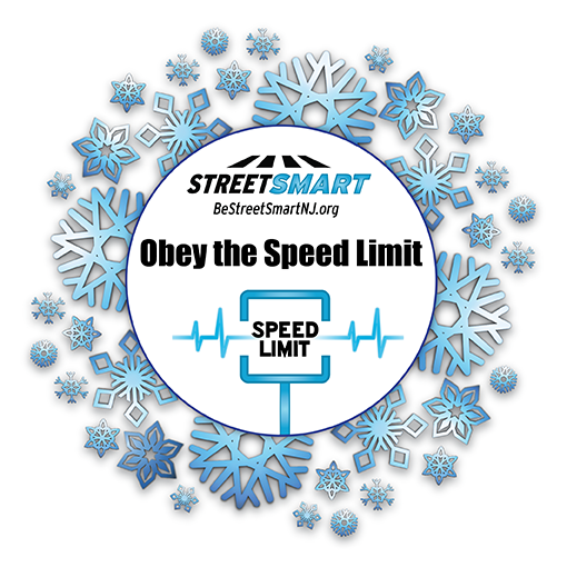 Winter Safety Tips from the Street Smart NJ pedestrian safety campaign. Obey speed limits #BeStreetSmartNJ