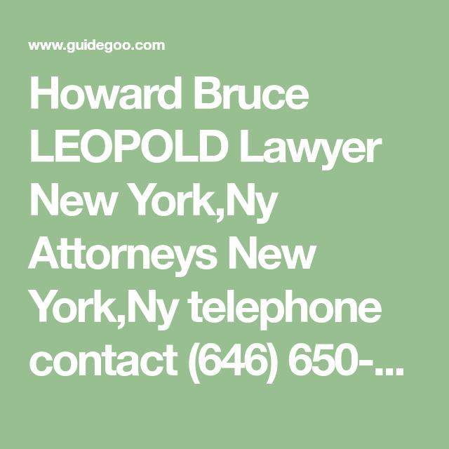 Howard Bruce Leopold Lawyer New York Ny Attorneys New York Ny Telephone Contact 646 650 2106 Howard Bruce Leopold Leopold Lawyer Attorneys Litigation Lawyer