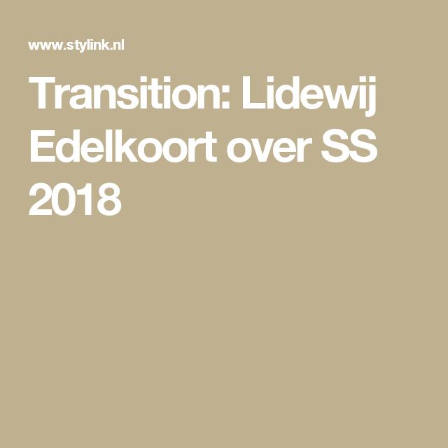 Transition: Lidewij Edelkoort over SS 2018
