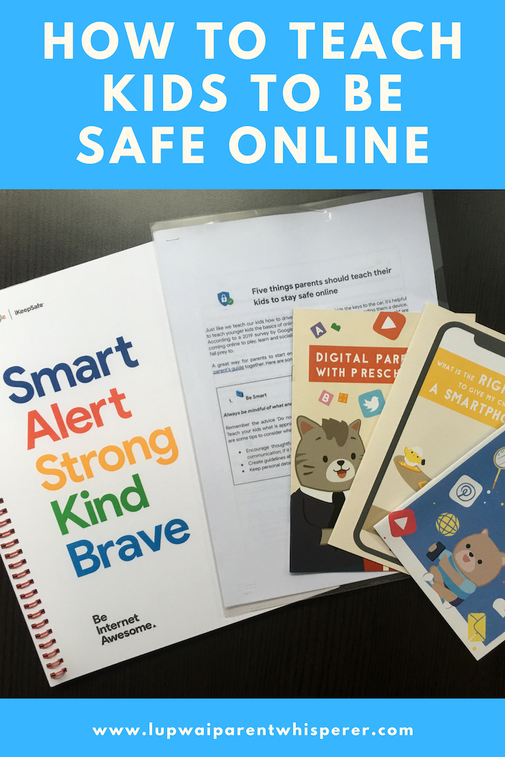 How To Teach Kids To Be Safe Online Lup Wai Parent Whisperer How To Teach Kids Internet Safety For Kids Keeping Kids Safe Online