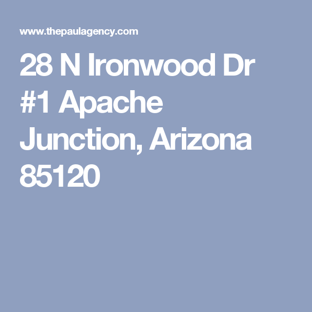 28 N Ironwood Dr 1 Apache Junction Arizona 85120