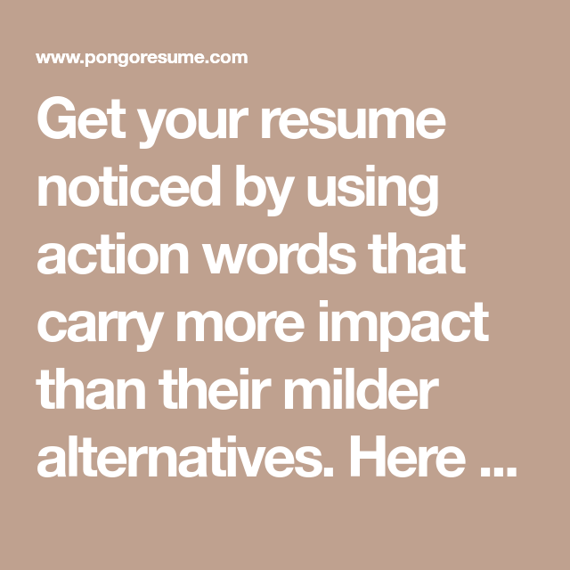 Get Your Resume Noticed By Using Action Words That Carry