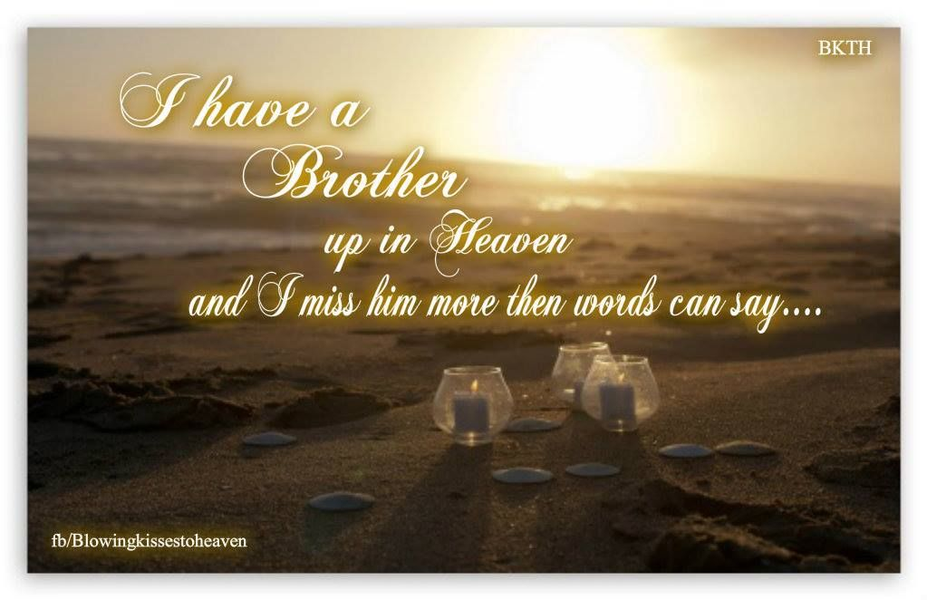 Missing my brother Missing My Loved Ones in Heaven