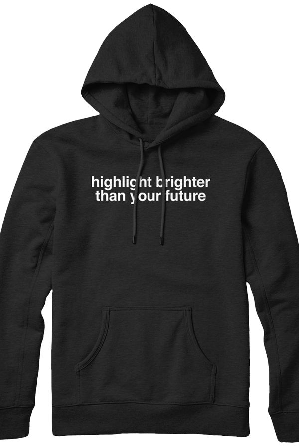 highlight brighter than your future hoodie (black) - James