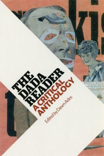 The Dada Reader A Critical Anthology Http Www Amazon Com Dp 0226006972 Ref Cm Sw R Pi Dp Yv0ppb1nka6kf Anthology Dada Dada Movement