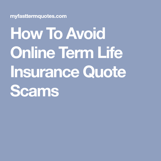 Life Insurance · How To Avoid Online Term Life Insurance Quote Scams