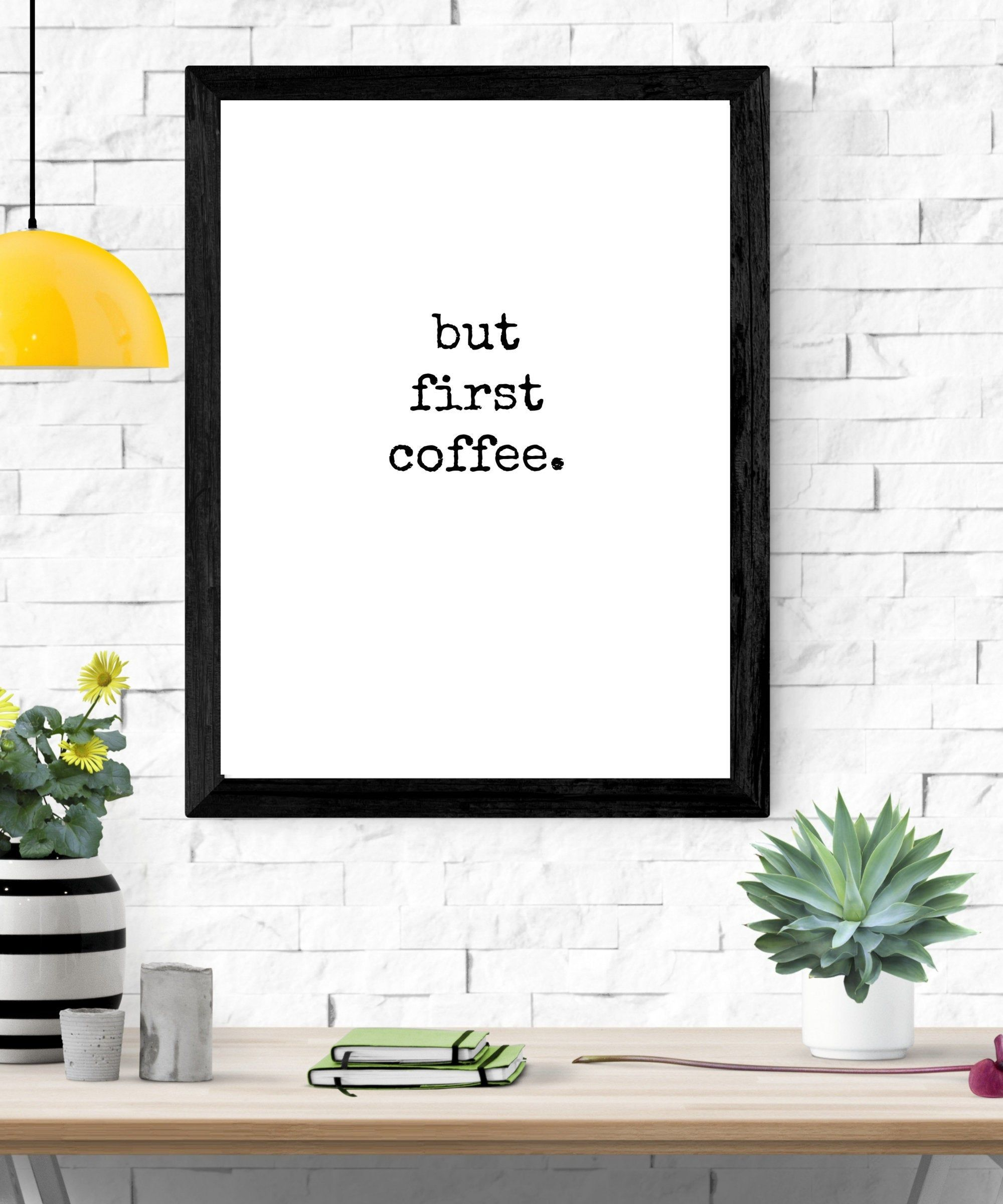 But First Coffee, Wall Art, Digital Download Quote
