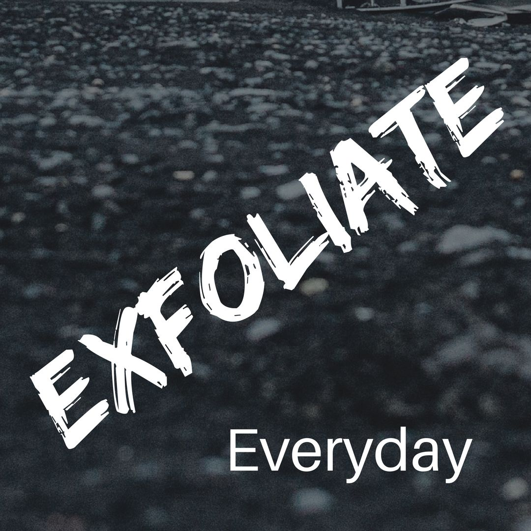 It is so important to exfoliate every to prevent ingrown