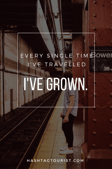 """""""Every single time I've travelled, I've grown.""""  #travel #quotes #digitalnomad http://hashtagtourist.com/7-digital-nomad-quotes-inspire-next-adventure/"""