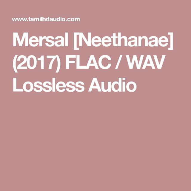 Mersal [Neethanae] (2017) FLAC / WAV Lossless Audio | kumar | Audio