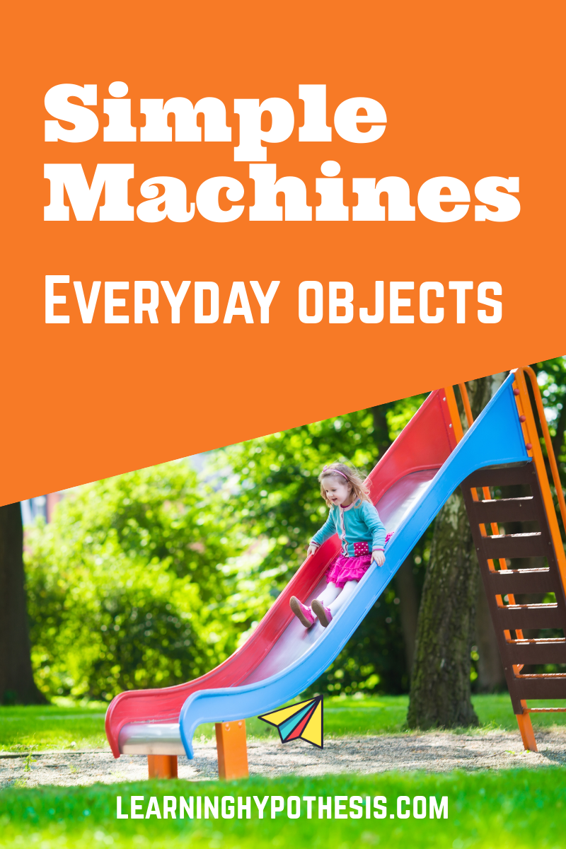 Making Simple Machines with Household Items  A Hands-On