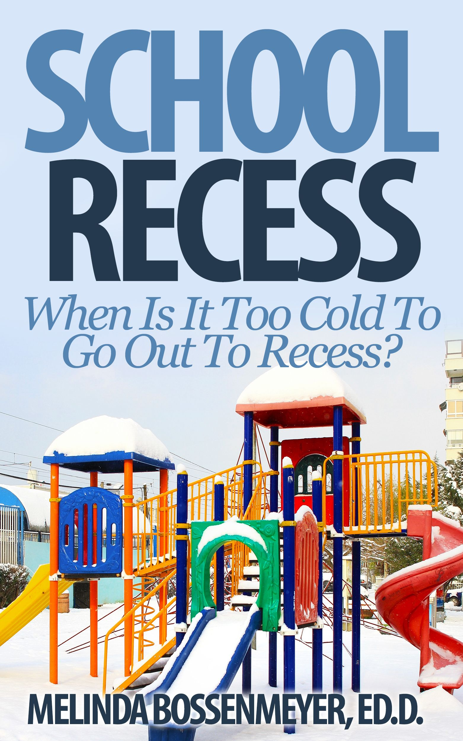 School Recess When Is It Too Cold to Go Out to Recess
