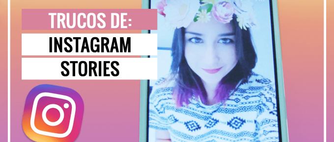 10 trucos de Instagram stories (Actualizado 2019