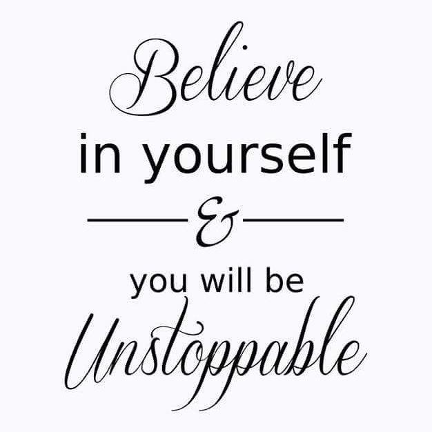 #believeinyourself #believeinyourselfandyouwillbeunstoppable