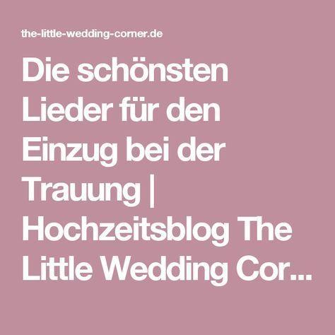 Die Schonsten Lieder Fur Den Einzug Bei Der Trauung Hochzeitsblog The Little Wedding Corner Schone Lieder Trauung Lieder