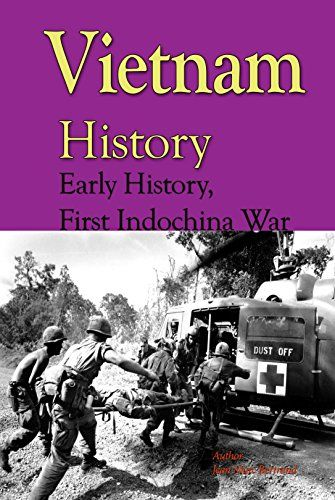 Vietnam History: Early History, First Indochina War (English Edition)