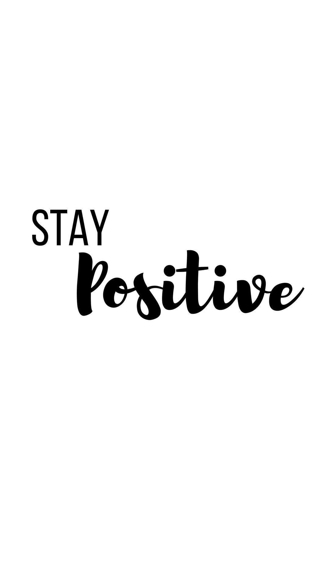 Stay Positive In 2019 Positive Wallpapers Staying