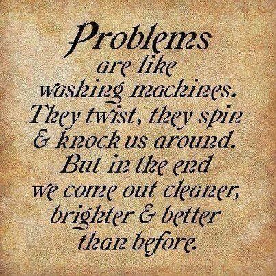 1...2...Ready.Say...'Walis'!!!: Friday Quotes: Problems Are Like ...