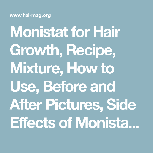 Monistat For Hair Growth Side Effects Makeupsite