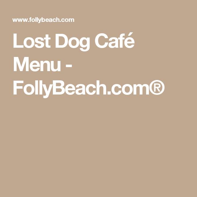 Lost Dog Café Menu - FollyBeach com® | Carolina, on my mind