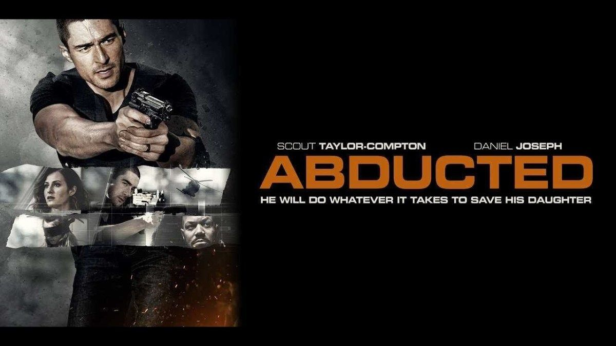 فيلم الاكشن والإثارة Abducted 2020 مترجم و بجودة عالية Movies Compton Movie Posters