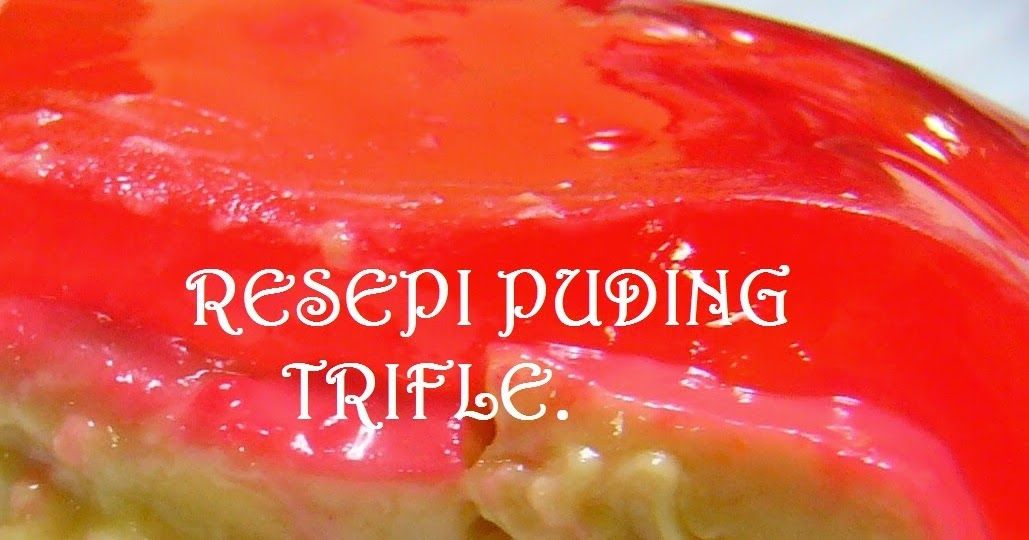 Pin On Resepi Puding Trifle