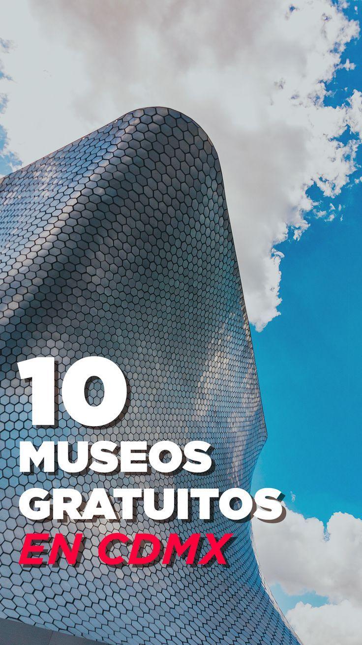 10 museos gratuitos en la CDMX