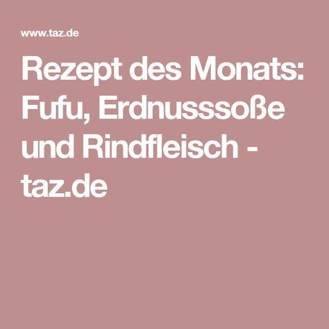 Rezept des Monats: Fufu, Erdnusssoße und Rindfleisch - taz.de