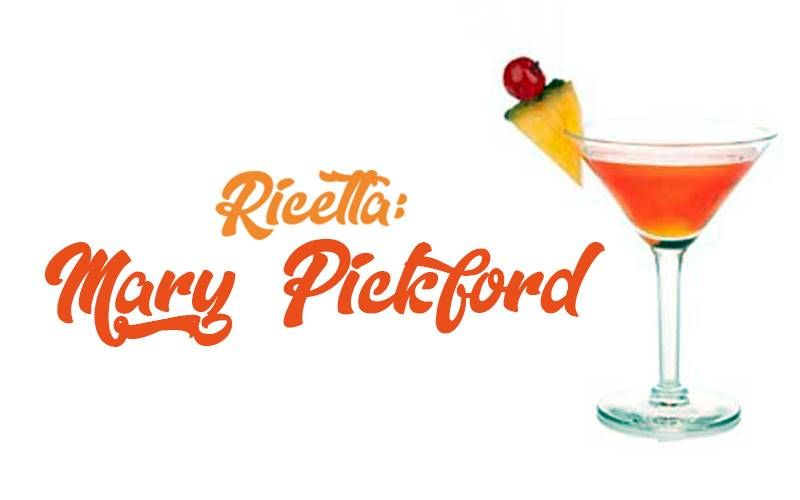 Mary Pickford Cocktail Alcolici Aperitivo Ricette