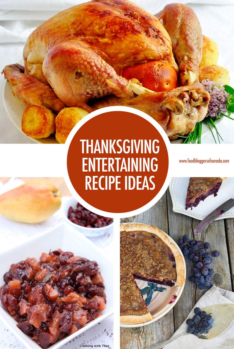 Thanksgiving Entertaining Ideas Food Bloggers Of Canada Whether Youre Cooking Your First Thanksgiving Or Your 31st You Can Always Use Some New