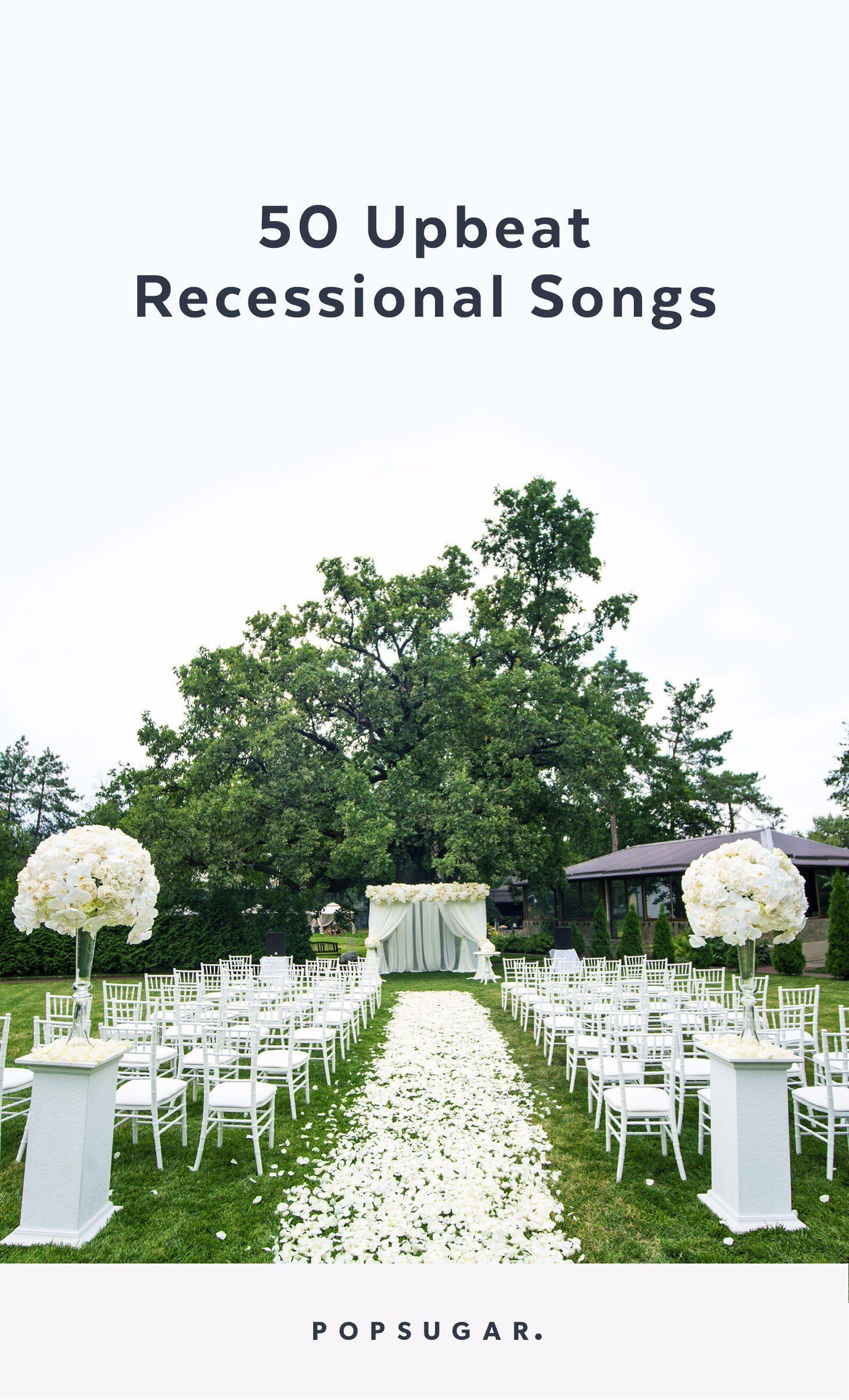 Wedding Music 50 Upbeat Recessional Songs Recessional