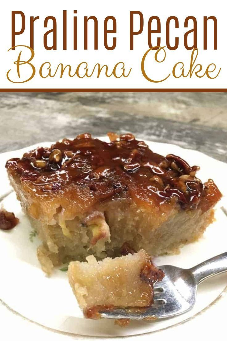 Praline Pecan Banana Cake #bananadessertrecipes