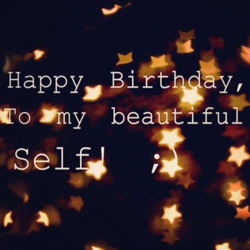 Cute Birthday Quotes For Yourself Happy Birthday To Me Quotes