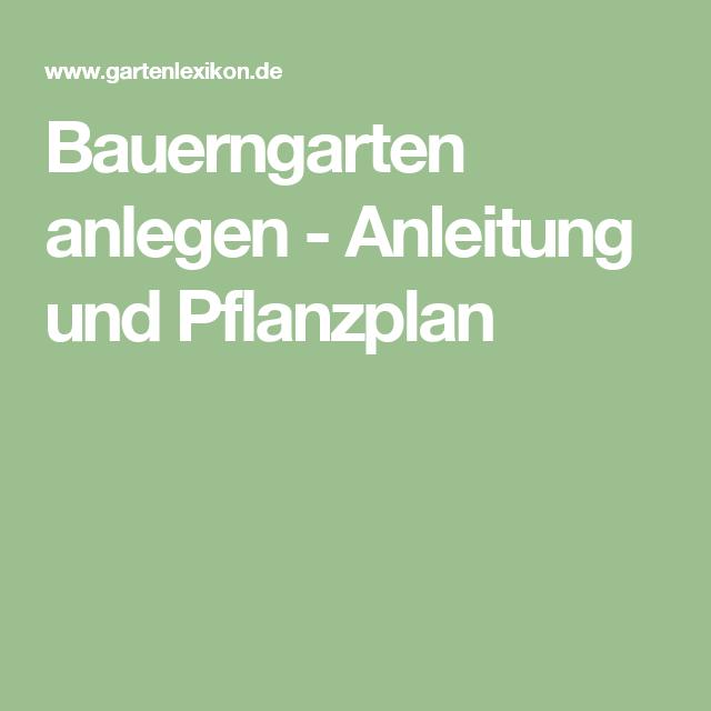 Bauerngarten anlegen - Anleitung und Pflanzplan | Garten | Pinterest ...