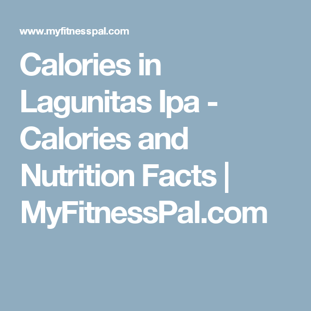 Calories in Lagunitas Ipa - Calories and Nutrition Facts