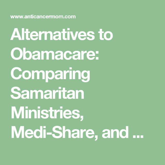 Alternatives To Obamacare Comparing Samaritan Ministries Medi