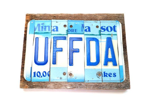 License Plate Sign Uffda Sign Uff Da Sign Minnesota Uffda