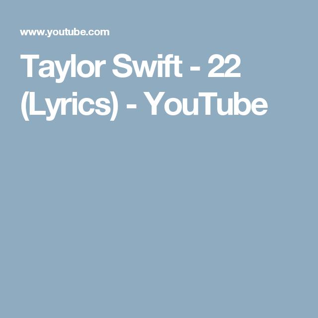 Taylor Swift 22 Lyrics Youtube Taylor Swift 22 22 Lyrics Taylor Swift Red Album
