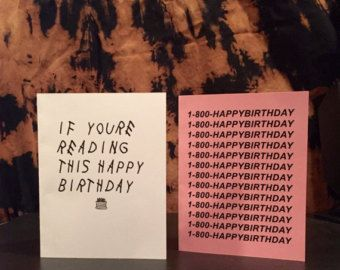 If You Re Reading This It S Your Birthday Card Google Search Ivan Drake Birthday Card Drake S Birthday Funny Birthday Cakes
