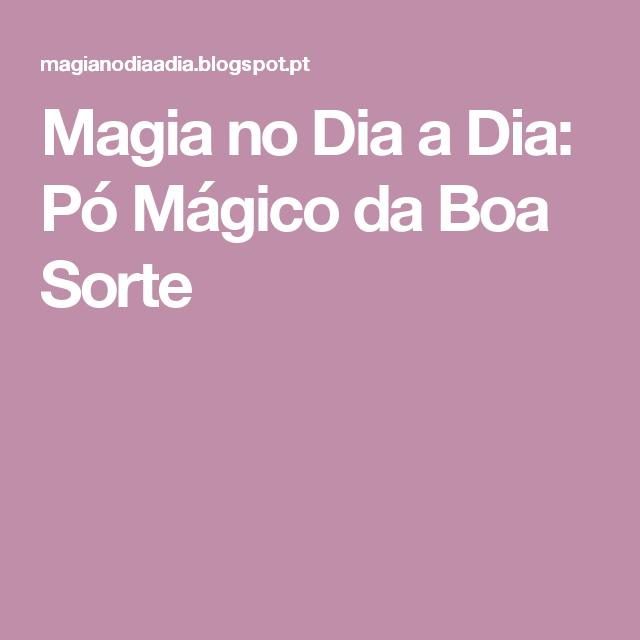 Magia no Dia a Dia: Pó Mágico da Boa Sorte