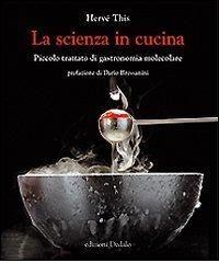 La Scienza In Cucina Piccolo Trattato Di Gastronomia Molecolare Gastronomia Molecolare Gastronomia Scienza