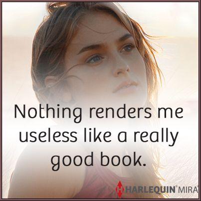 Nothing Renders Me Useless Like A Really Good Book Harlequin Boeken Lezen Book Tv Book Lovers Books